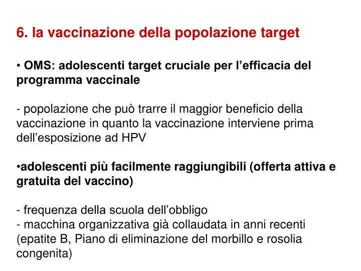 6. la vaccinazione della popolazione target