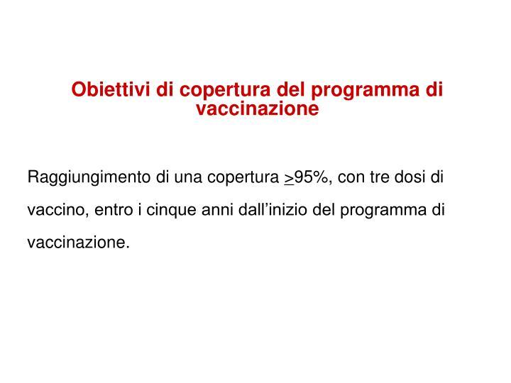 Obiettivi di copertura del programma di vaccinazione