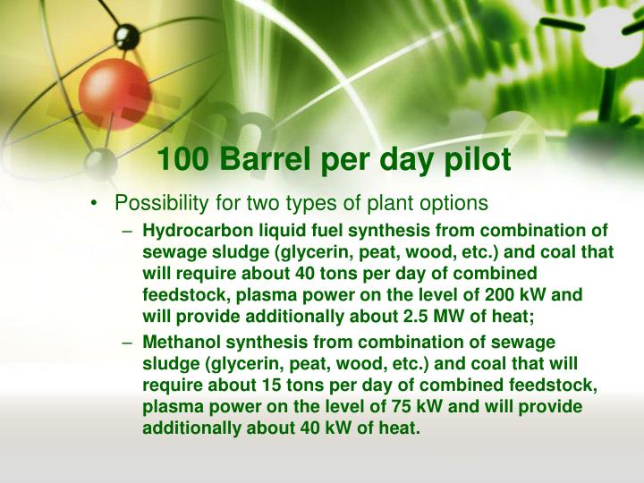 100 Barrel per day pilot