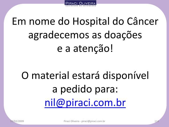 Em nome do Hospital do Câncer