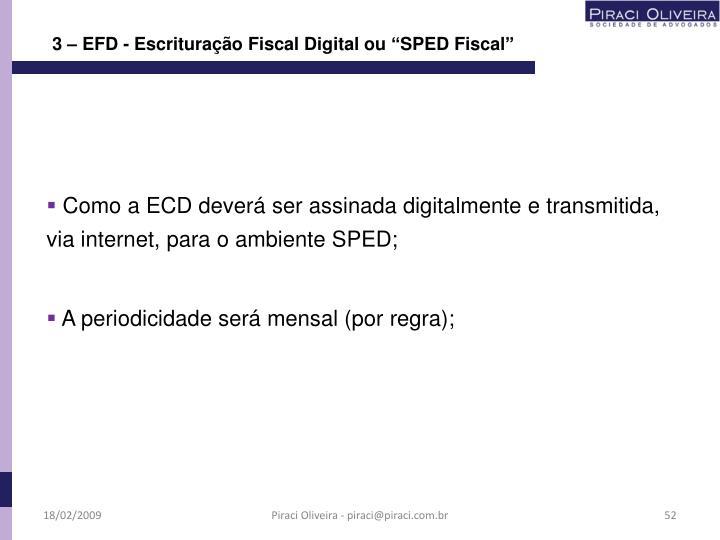 """3 – EFD - Escrituração Fiscal Digital ou """"SPED Fiscal"""""""