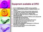 equipment available at dro