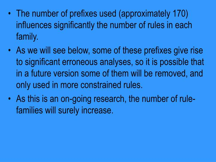 The number of prefixes used (approximately 170) influences significantly the number of rules in each family.