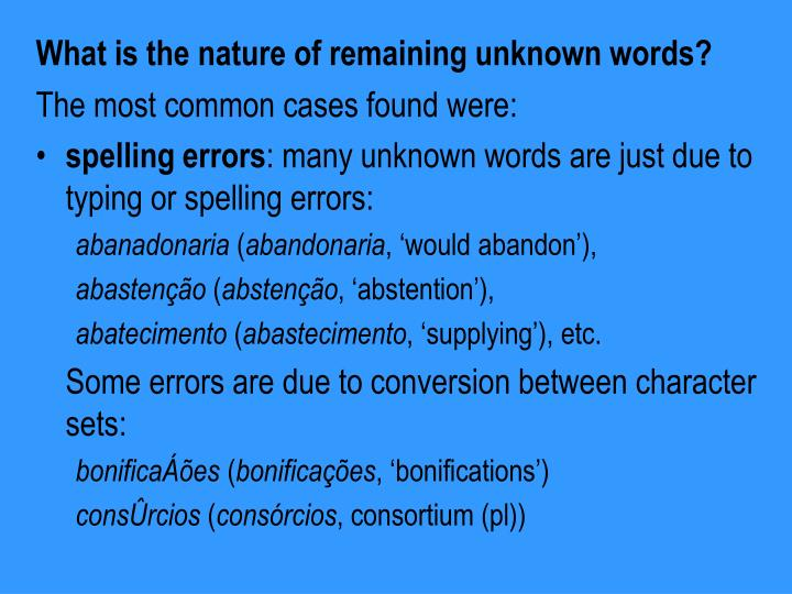 What is the nature of remaining unknown words?