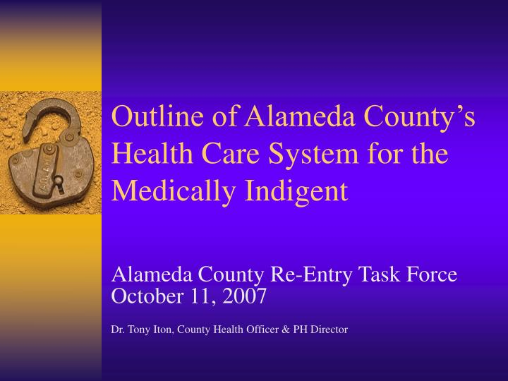 Outline of alameda county s health care system for the medically indigent