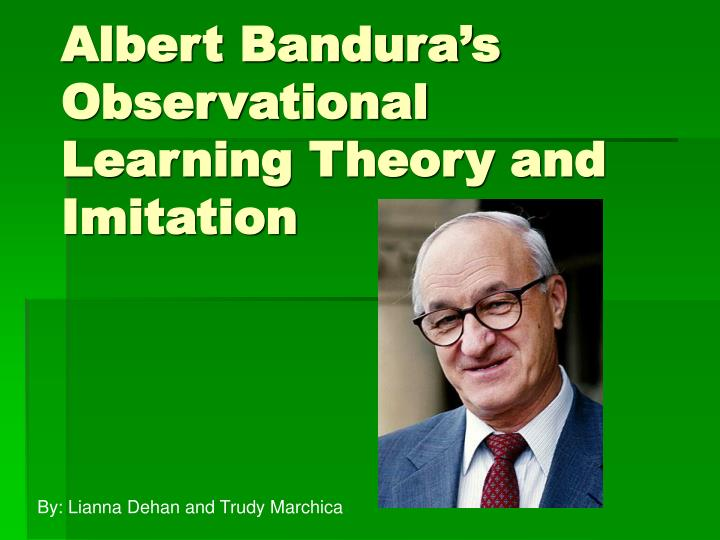 Albert bandura s observational learning theory and imitation