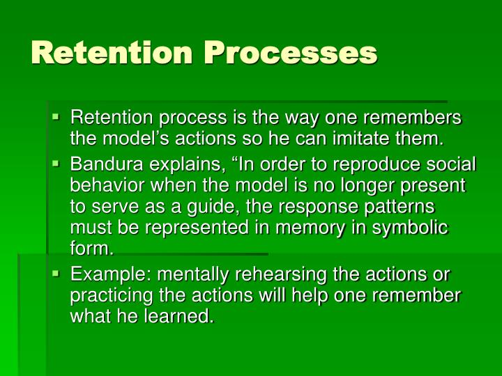 Retention Processes