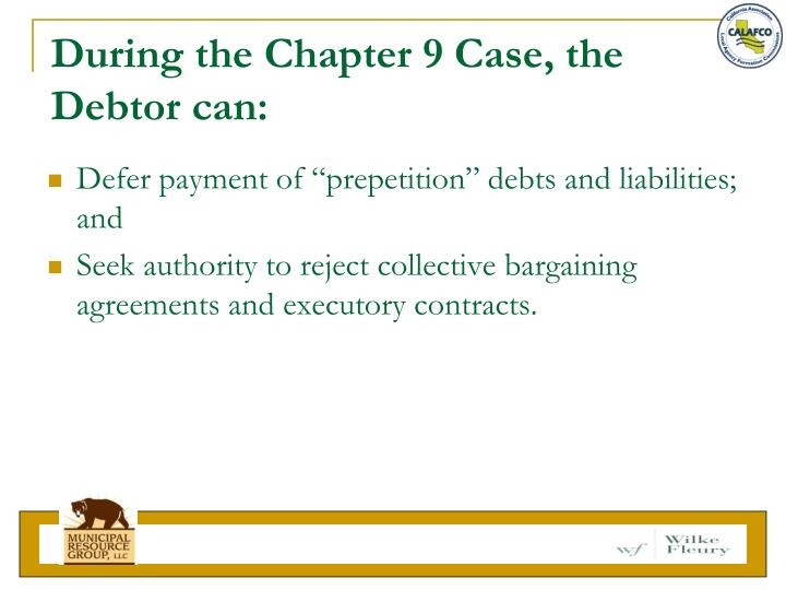 During the Chapter 9 Case, the Debtor can: