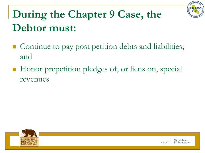 During the Chapter 9 Case, the Debtor must: