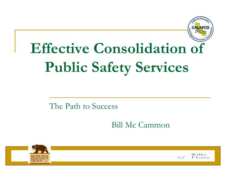 Effective Consolidation of Public Safety Services