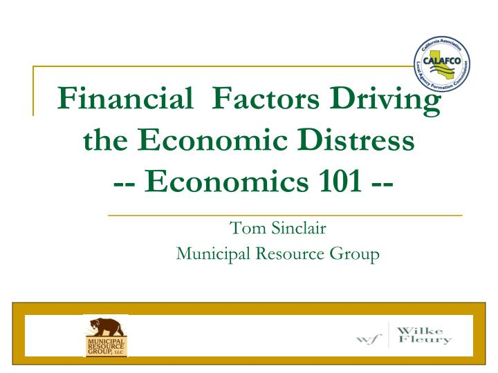 Financial  Factors Driving the Economic Distress