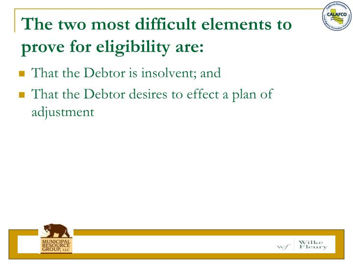 The two most difficult elements to prove for eligibility are: