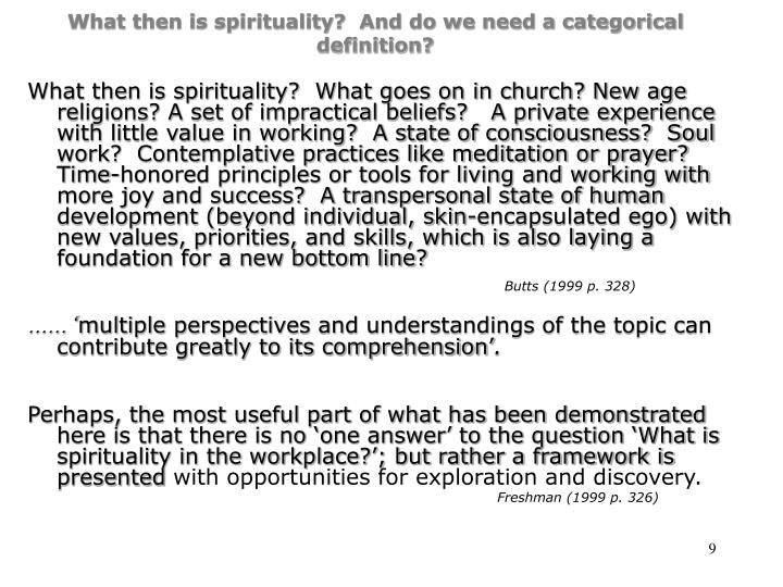 What then is spirituality?  And do we need a categorical definition?