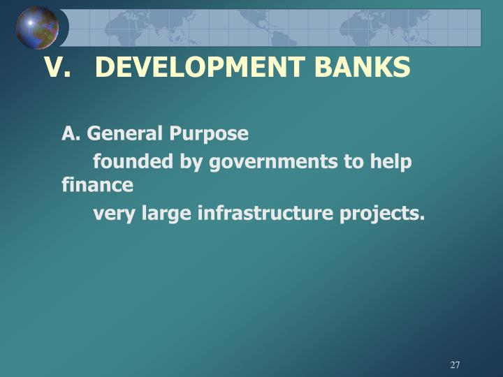 V.	DEVELOPMENT BANKS