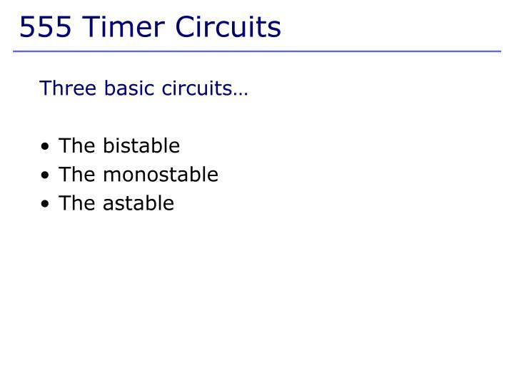 Three basic circuits…