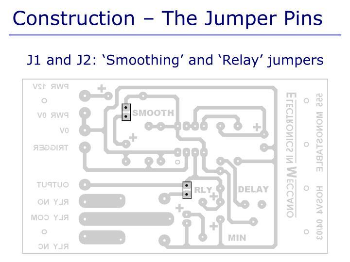 Construction – The Jumper Pins