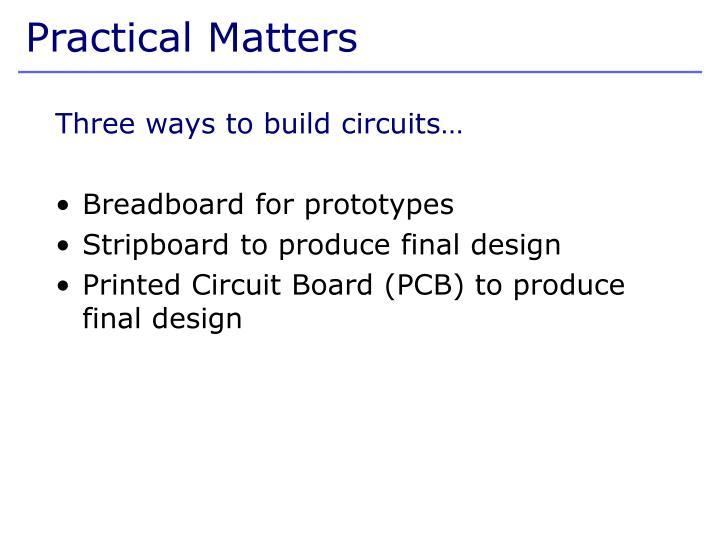 Three ways to build circuits…