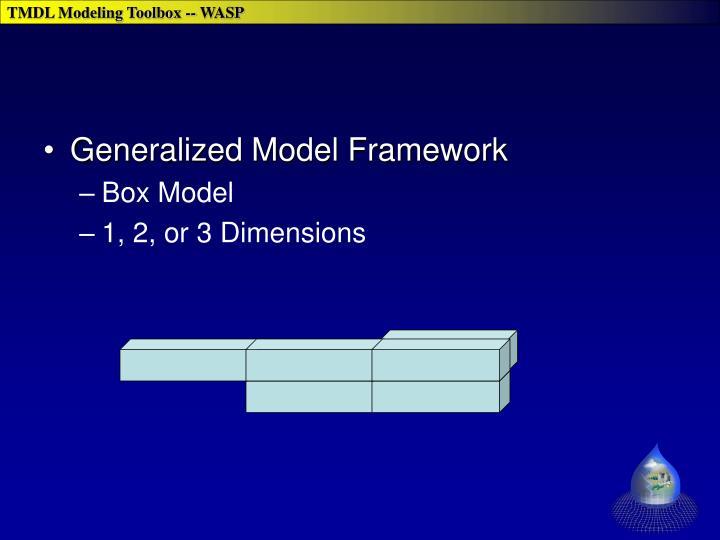 Generalized Model Framework