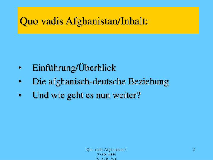 Quo vadis Afghanistan/Inhalt: