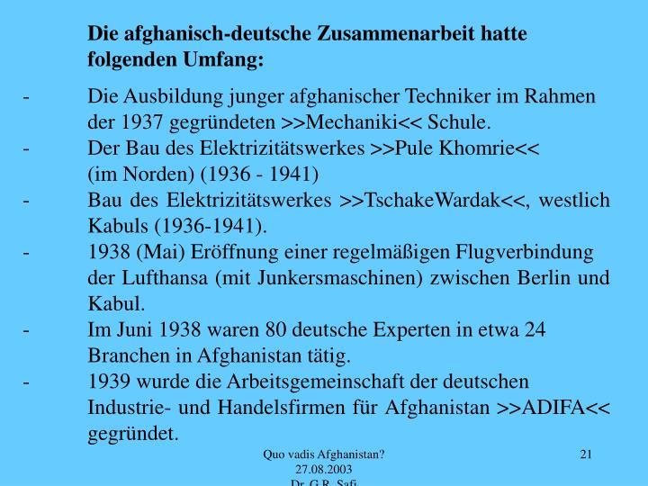 Die afghanisch-deutsche Zusammenarbeit hatte folgenden Umfang: