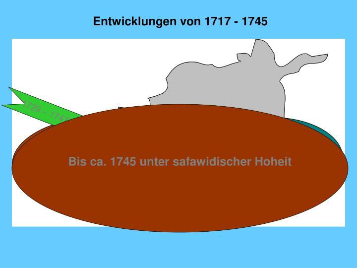 Entwicklungen von 1717 - 1745
