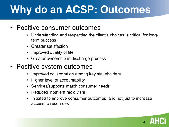 Why do an ACSP: Outcomes