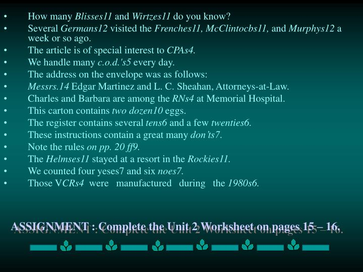 ASSIGNMENT : Complete the Unit 2 Worksheet on pages 15 – 16.