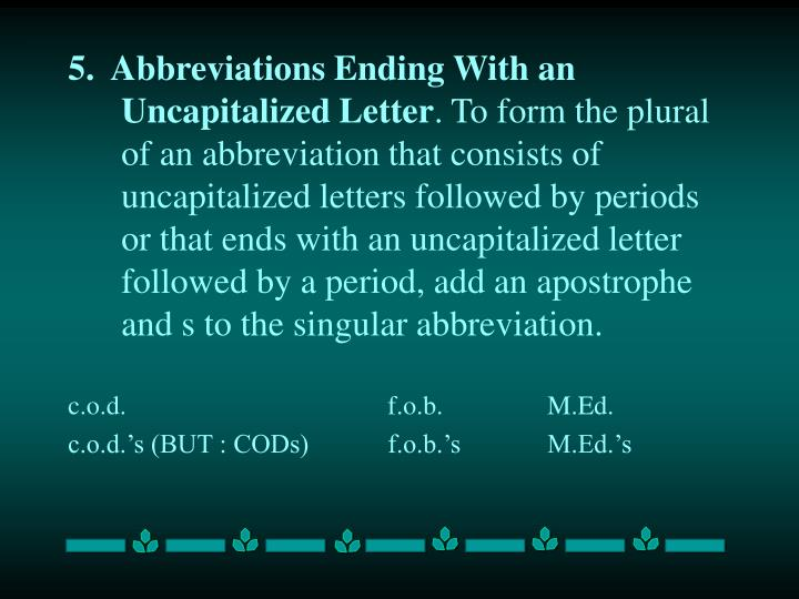 5.  Abbreviations Ending With an Uncapitalized Letter
