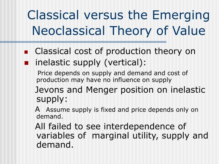 Classical versus the Emerging Neoclassical Theory of Value