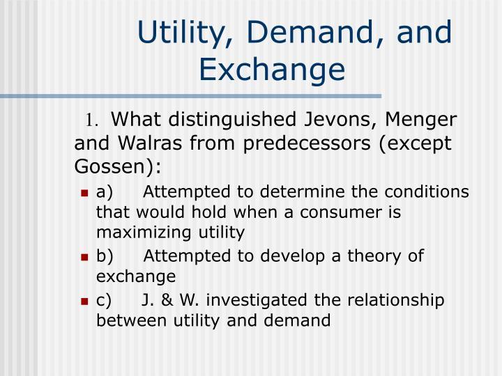 Utility, Demand, and Exchange