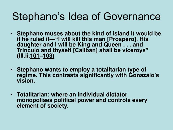 Stephano's Idea of Governance