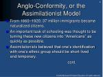 anglo conformity or the assimilationist model