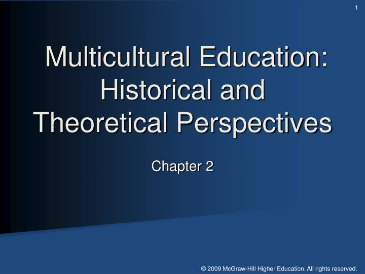 Multicultural education historical and theoretical perspectives