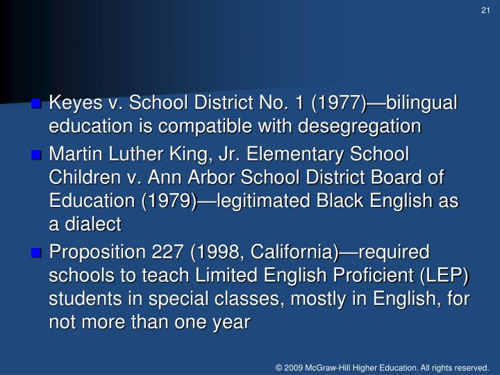 Keyes v. School District No. 1 (1977)—bilingual education is compatible with desegregation