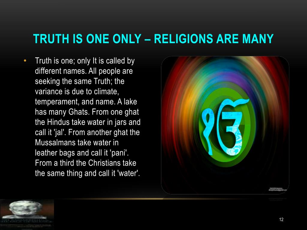 Truth is one only – religions are many