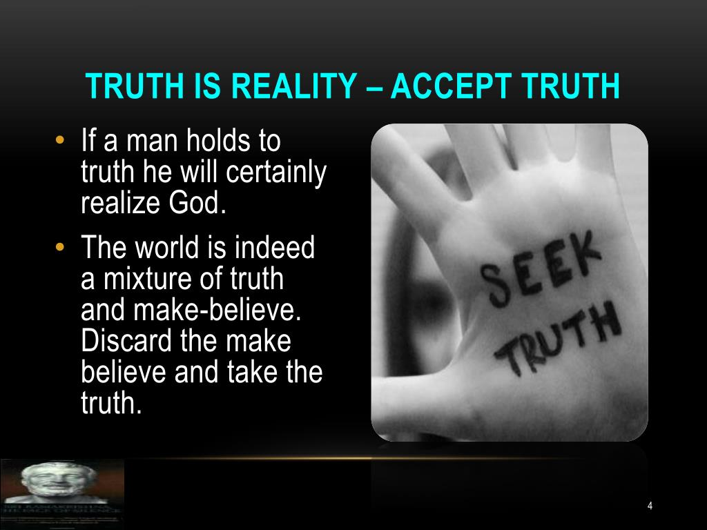 Truth is reality – accept truth