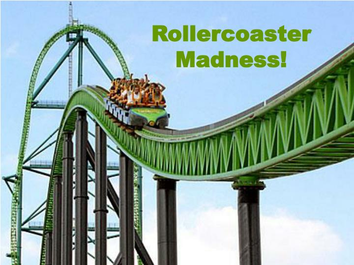 Rollercoaster Madness!