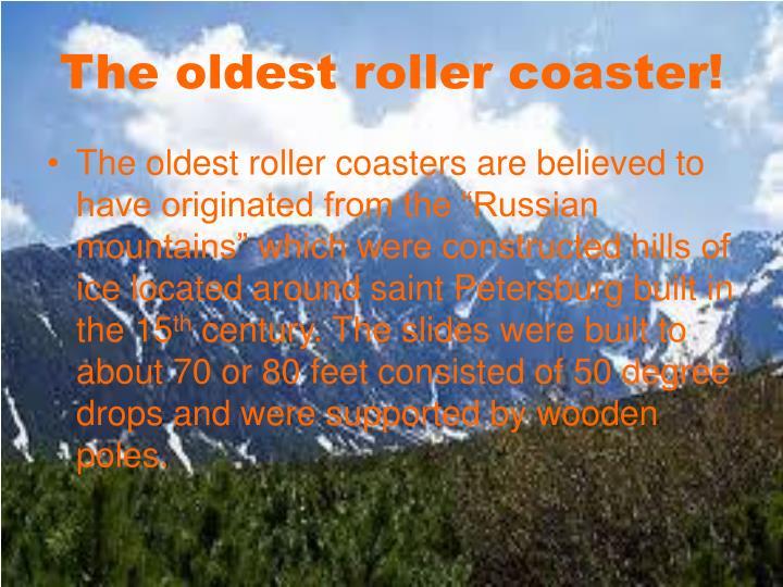 The oldest roller coaster!