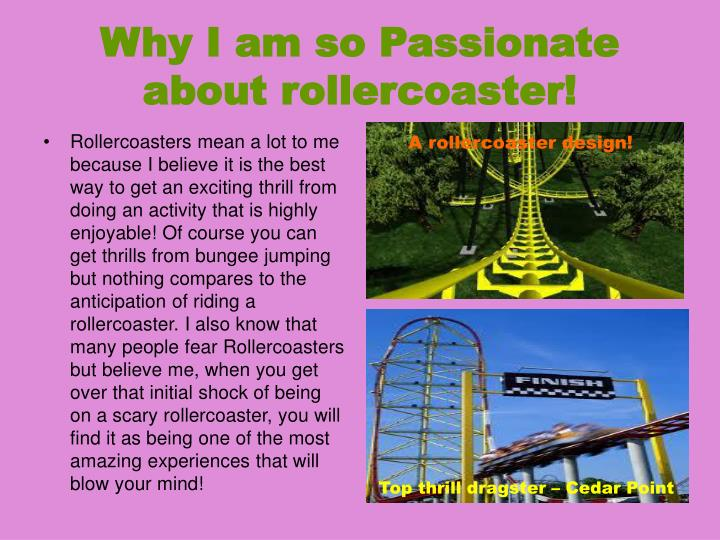 Why I am so Passionate about rollercoaster!