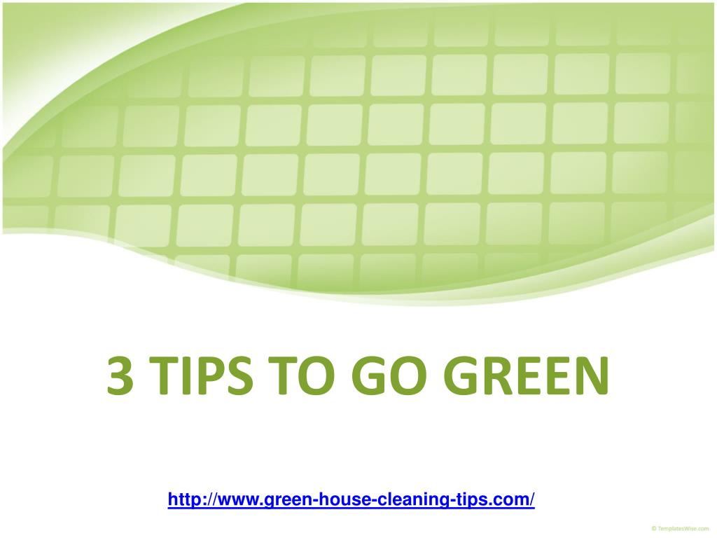 3 TIPS TO GO GREEN