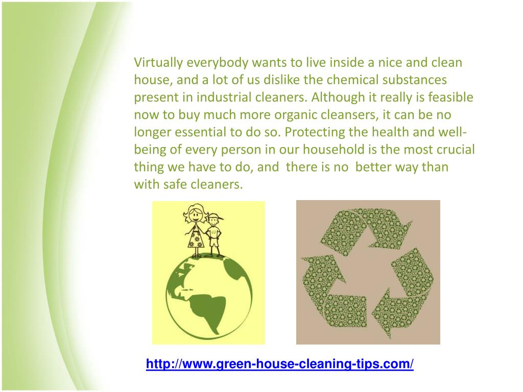 Virtually everybody wants to live inside a nice and clean house, and a lot of us dislike the chemical substances present in industrial cleaners. Although it really is feasible now to buy much more organic cleansers, it can be no longer essential to do so. Protecting the health and well-being of every person in our household is the most crucial thing we have to do, and there is no better way than with safe cleaners.