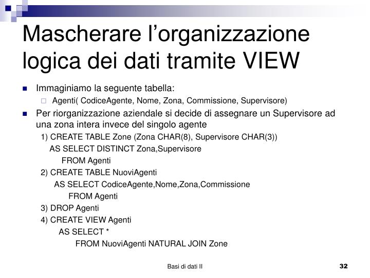 Mascherare l'organizzazione logica dei dati tramite VIEW