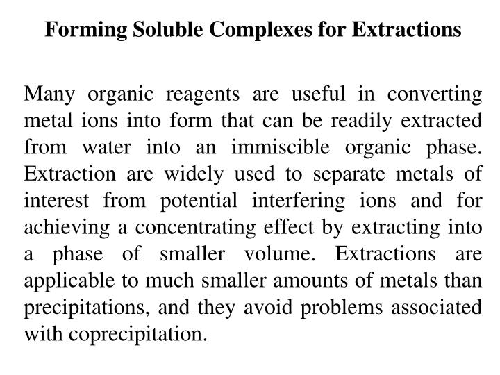 Forming Soluble Complexes for Extractions