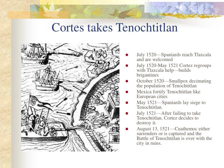 Cortes takes Tenochtitlan