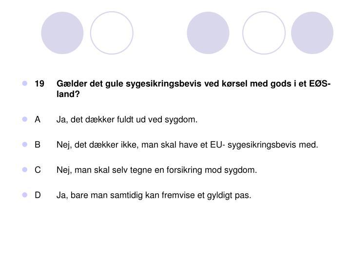 19Gælder det gule sygesikringsbevis ved kørsel med gods i et EØS-land?