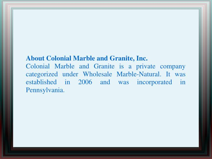 About Colonial Marble and Granite, Inc.