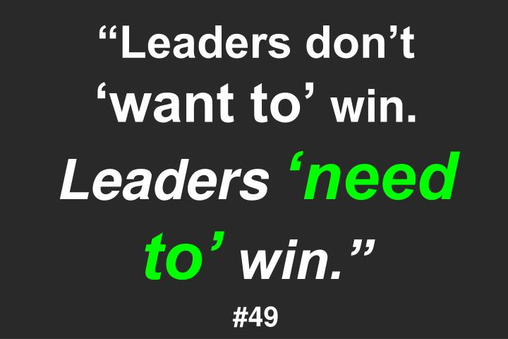 """Leaders don't"
