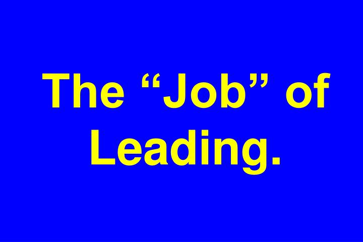 "The ""Job"" of Leading."