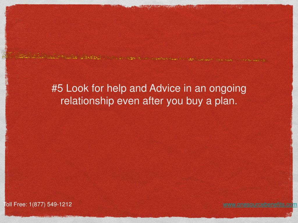#5 Look for help and Advice in an ongoing relationship even after you buy a plan.