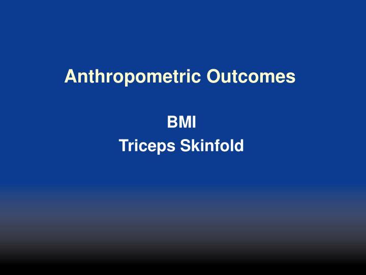 Anthropometric Outcomes